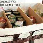 How to Organize Your K-Cups and Coffee Pods {For Free}