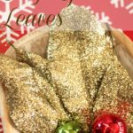 DIY Glitter Leaves {Easy Christmas Craft}