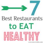 My 7 Favorite Restaurants For Healthy Eating