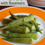 Okra | Roasted With Rosemary