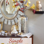 Simple Fall Decorating and Vignette | With Huge Mercury Glass Vase