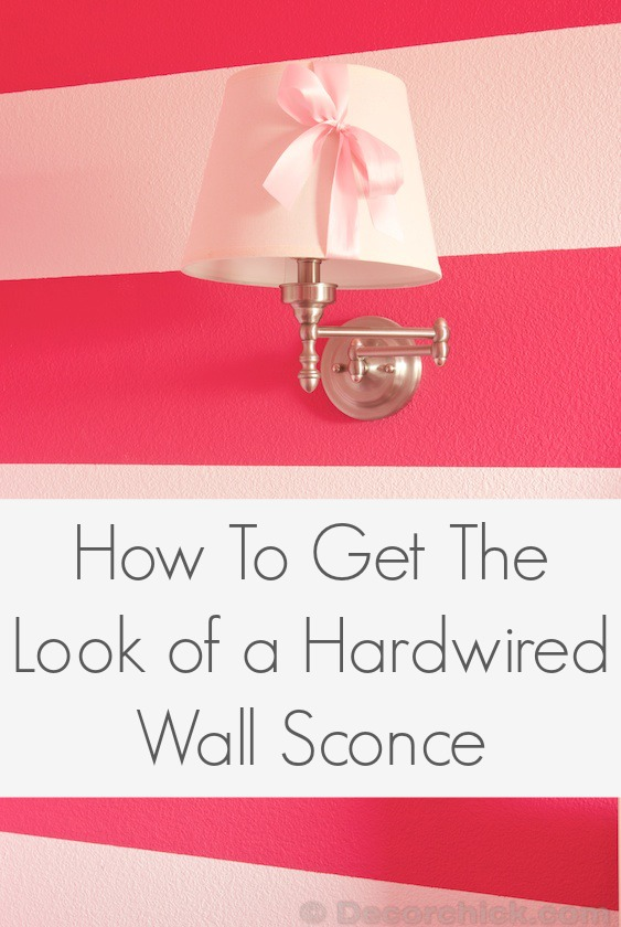 How To Get The Look of a Hardwired Sconce, the Easy Way | www.decorchick.com