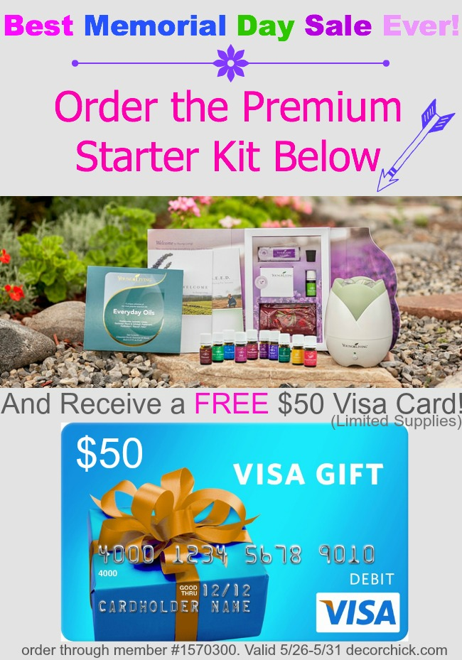 Special Memorial Day Sale! When you Order the Young Living Premium Starter Kit, I will send you a $50 Visa Gift Card!! Supplies are limited So don't wait. | www.decorchick.com