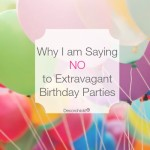 Why I am Saying No To Extravagant Birthday Parties