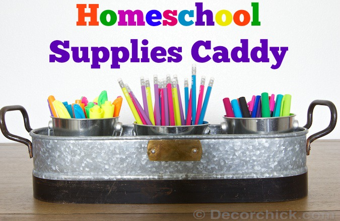 Homeschool Supplies Caddy | Decorchick!®