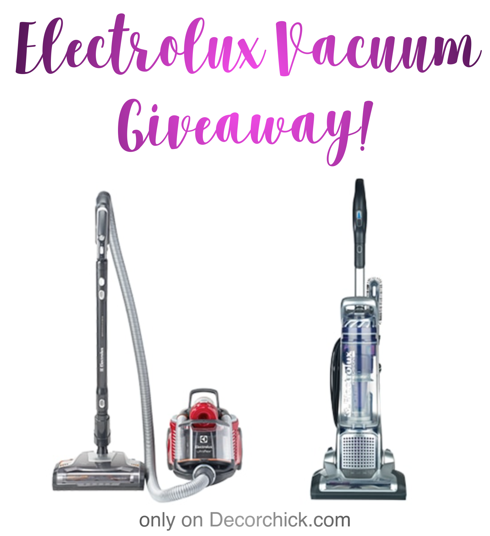 Electrolux vacuum Giveaway | Decorchick!®